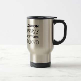 London, Paris, New York, Tokyo. Travel Mug
