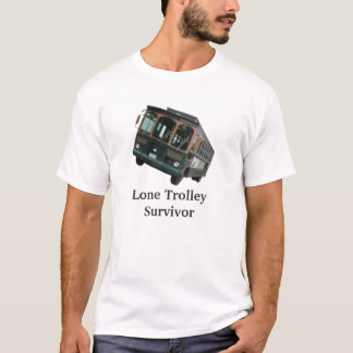 Lone Trolley Survivor T-Shirt
