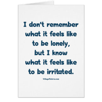 Lonely Irritated Greeting Card