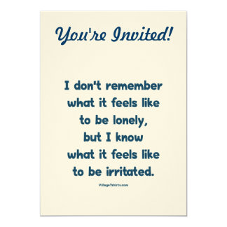 "Lonely Irritated 5"" X 7"" Invitation Card"