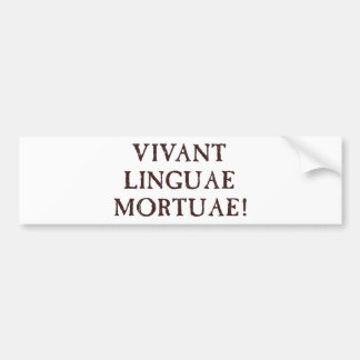 Long Live Dead Languages - Latin Bumper Sticker