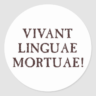 Long Live Dead Languages - Latin Classic Round Sticker