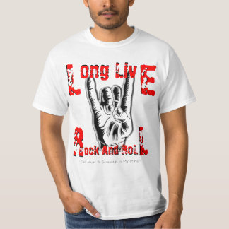 Long Live Rock And Roll Shirt