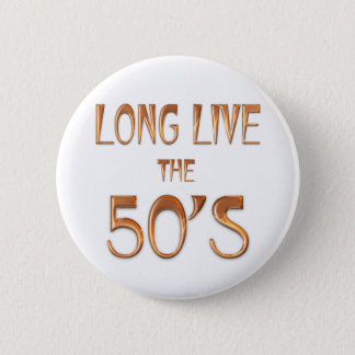 Long Live the 50s 6 Cm Round Badge