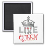 Long Live the QUEEN! Square Magnet
