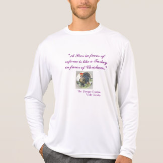 """Long Sleeve """"A peer in favor of reform is like..."""" T-Shirt"""