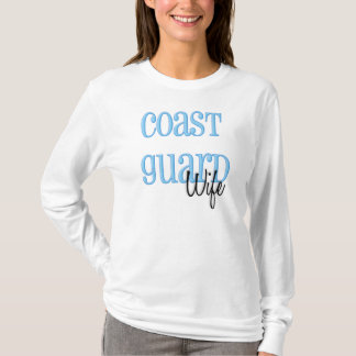 Long Sleeve- Coast Guard Wife T-Shirt