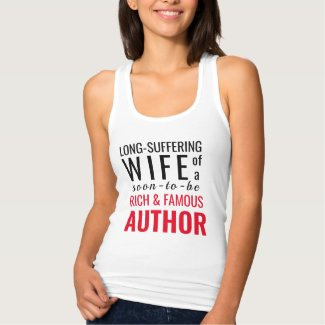 Long-Suffering Wife of a Soon-To-Be Famous Author Tank Top
