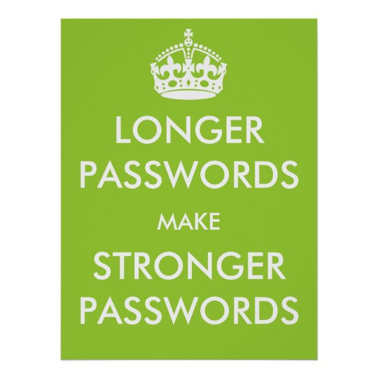Longer Passwords Make Stronger Passwords Poster
