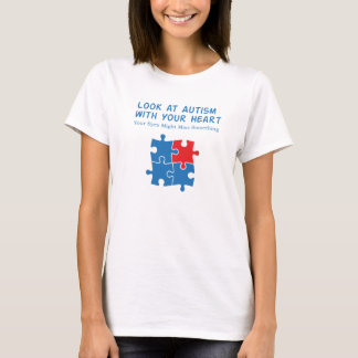 Look At Autism With Your Heart T-Shirt
