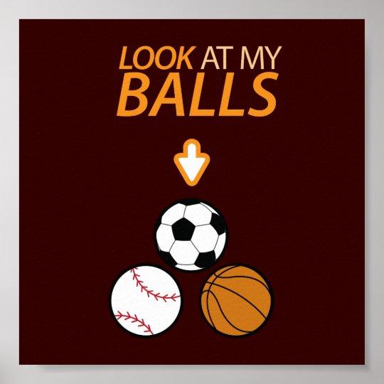 Look at My Balls Poster