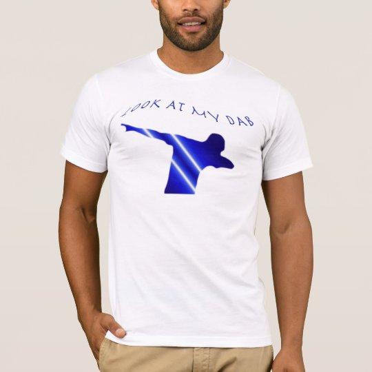 Look At My Dab T-Shirt