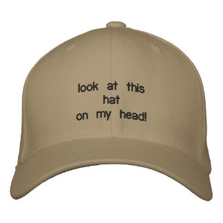look at this hat on my head! embroidered baseball caps