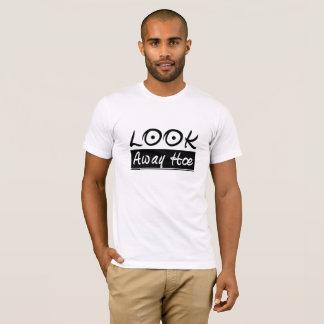 Look Away Hoe T-Shirt