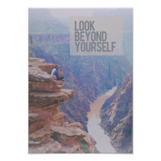 """Look Beyond Yourself"" Grand Canyon Medium Poster"