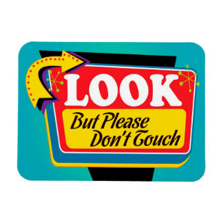 Look But Please Don't Touch Magnet