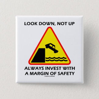 Look Down, Not Up Always Invest Margin Of Safety 15 Cm Square Badge