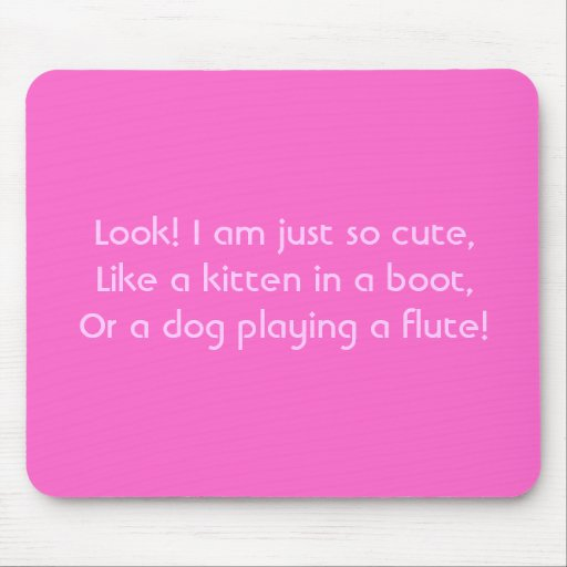 Look! I am just so cute. Poem in pink. Custom Mouse Pads