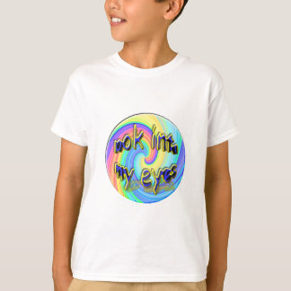look into my eyes , hypnotic t-shirt