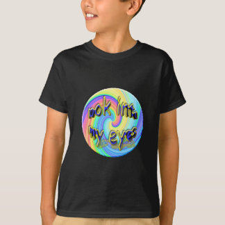 look into my eyes , hypnotic t-shirts
