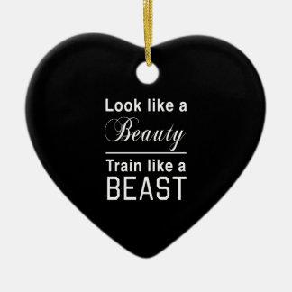 Look Like a Beauty, Train Like a Beast Christmas Ornament
