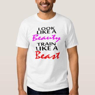 Look like a Beauty Train like a Beast Shirt