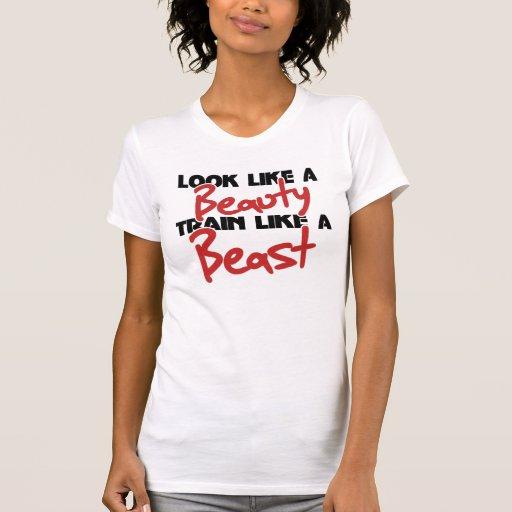 Look like a beauty train like a beast tee shirt