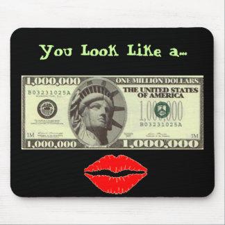 Look Like A Million Dollars Mousepad
