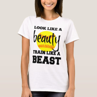 LOOK LIKE A SOFTBALL BEAUTY TRAIN LIKE A BEAST T-Shirt