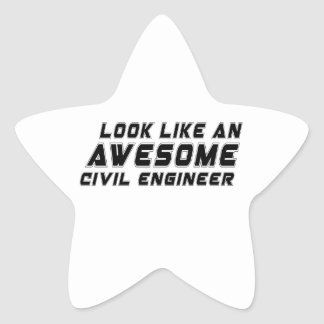 Look Like An Awesome Civil engineer Star Sticker