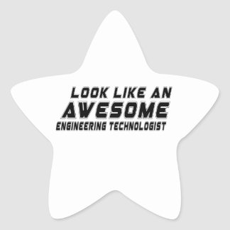 Look Like An Awesome Engineering technologist Star Sticker