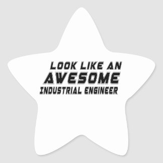 Look Like An Awesome Industrial engineer Star Sticker