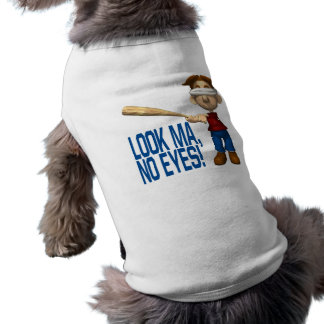 Look Ma No Eyes Sleeveless Dog Shirt