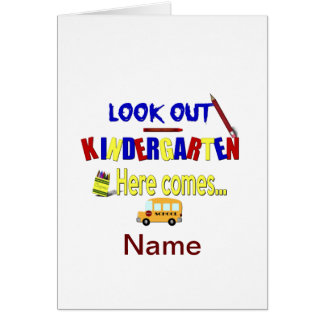 Look Out Kindergarten Here Comes... Name School Greeting Card