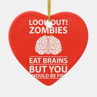Look Out - Zombies Eat Brains Joke Ceramic Heart Decoration