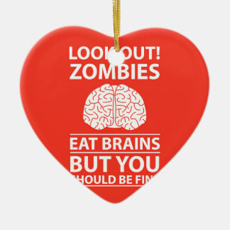 Look Out - Zombies Eat Brains Joke Christmas Ornament