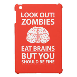 Look Out - Zombies Eat Brains Joke iPad Mini Covers