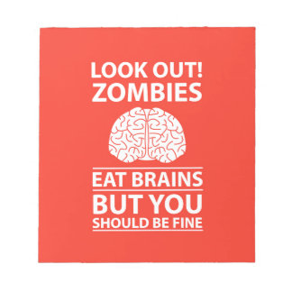 Look Out - Zombies Eat Brains Joke Notepad