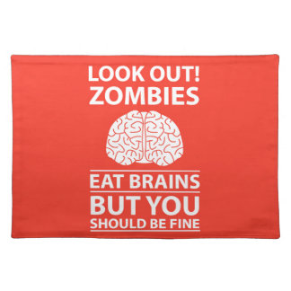 Look Out - Zombies Eat Brains Joke Placemat
