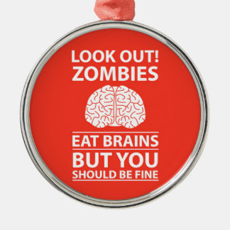 Look Out - Zombies Eat Brains Joke Silver-Colored Round Decoration