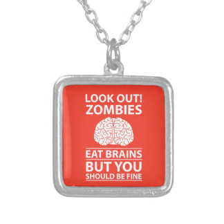 Look Out - Zombies Eat Brains Joke Silver Plated Necklace