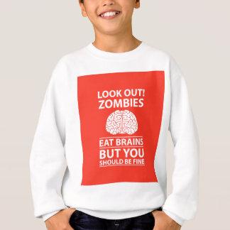 Look Out - Zombies Eat Brains Joke Sweatshirt