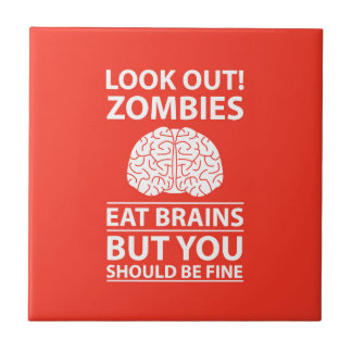 Look Out - Zombies Eat Brains Joke Tile
