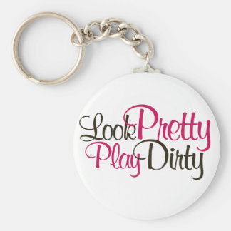 Look Pretty Play Dirty Basic Round Button Key Ring