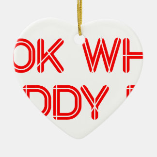 look-what-daddy-did-SO-RED.png Ceramic Heart Decoration