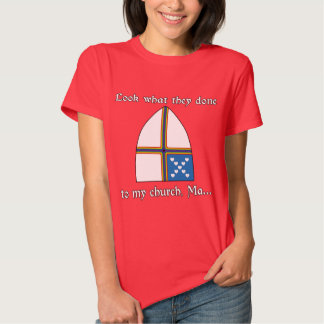 Look what they done to my church, Ma... Tee Shirt