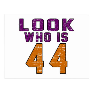 Look who is 44 postcard