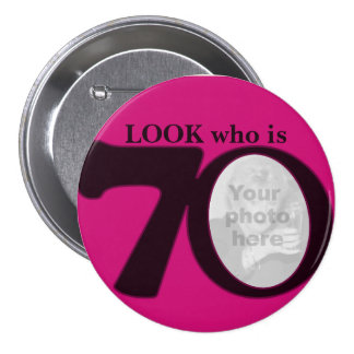 Look who is 70 photo fun hot pink button/badge