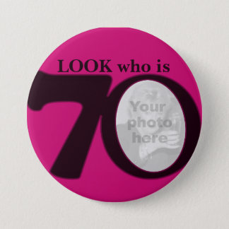 Look who is 70 photo fun hot pink button/badge 7.5 cm round badge
