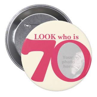 Look who is 70 photo fun pink cream button/badge